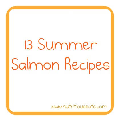 13 Summer Salmon Recipes | www.nutritiouseats.com