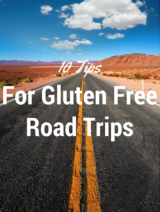 10 Tips For Gluten Free Road Trips | www.nutritiouseats.com