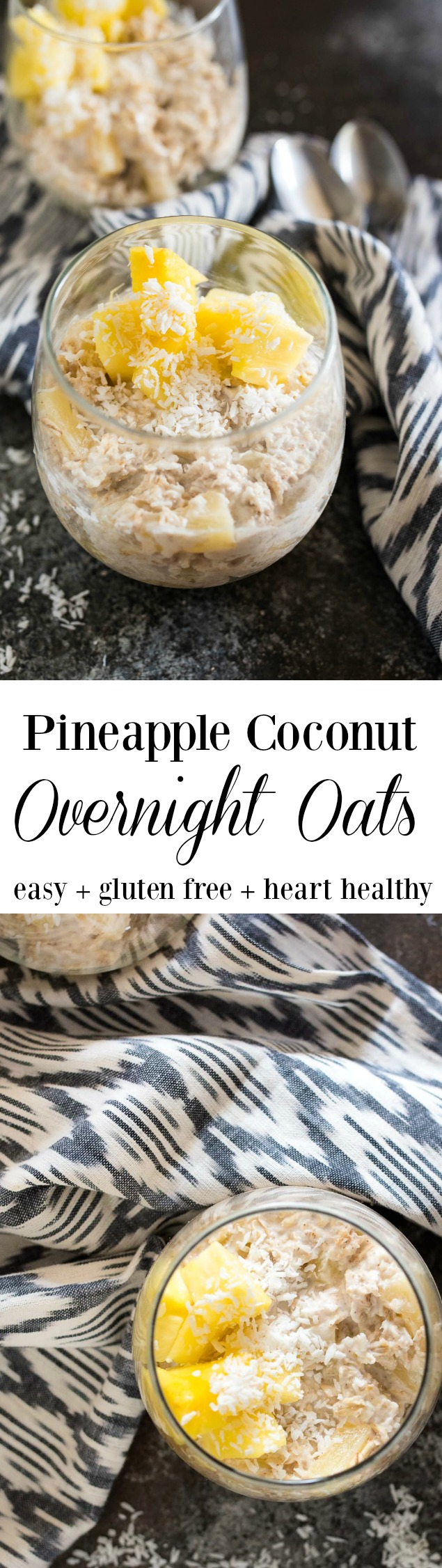 Pineapple Coconut Overnight Oats- easy, make-ahead, heart-healthy breakfast that will provide you with whole grain fiber, protein and Vitamin C!